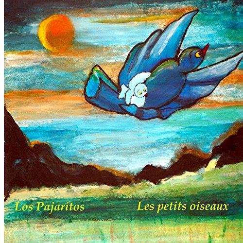 Los Pajaritos - Les petits oiseaux : Libro infantil ilustrado español-francés (Edición bilingüe) (Espagnol): Cuentos para niños: Volume 3 (Libros infantiles de Andie)