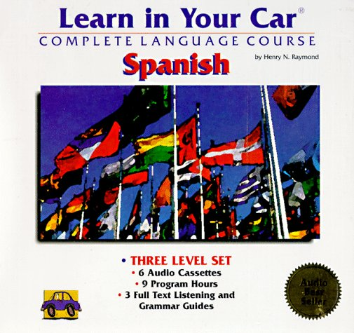 Learn in Your Car: Spanish : Complete Language Course (Listening Guides and 6 Cassettes)