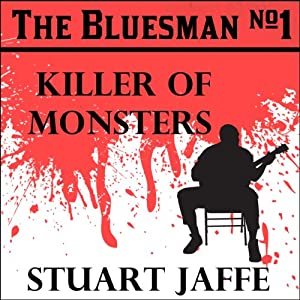 Killer of Monsters: The Bluesman, Book 1 | [Stuart Jaffe]