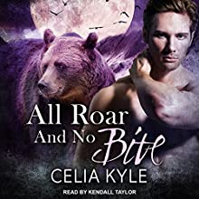 All Roar and No Bite: Grayslake: More Than Mated Series, Book 2 Audiobook by Celia Kyle Narrated by Kendall Taylor