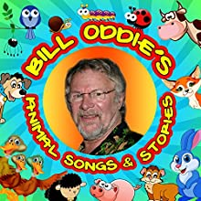 Bill Oddie's Animal Songs & Stories Audiobook by Tim Firth, Martha Ladly Hoffnung Narrated by Bill Oddie