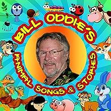 Bill Oddie's Animal Songs & Stories Audiobook by Tim Firth, Martha Ladly Hoffnung Narrated by Bill Oddie