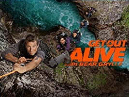 Get Out Alive With Bear Grylls  Season 1 [HD]