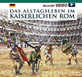 Das Alltagsleben im kaiserlichen Rom