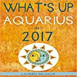What's up Aquarius in 2017 | Lauren Delsack