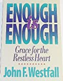 img - for Enough Is Enough: Grace for the Restless Heart book / textbook / text book