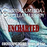 Uncharted: Countermeasure: Bytes of Life, #1 | Cecilia Aubrey,Chris Almeida
