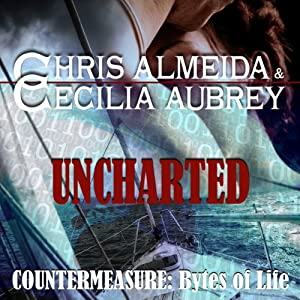 Uncharted: Countermeasure: Bytes of Life, #1 | [Cecilia Aubrey, Chris Almeida]