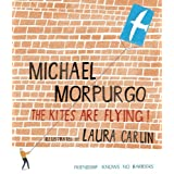 The Kites Are Flying!by Michael Morpurgo