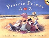 img - for Prairie Primer A to Z (Picture Books) book / textbook / text book