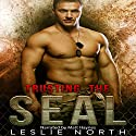 Trusting the SEAL: Saving the SEALs Series, Book 3 Audiobook by Leslie North Narrated by Matt Haynes