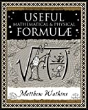 Useful Math & Physical Formulae (Wooden Books Gift Book)