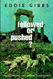 Followed or Pushed?: Understanding and Leading Your Church (1881266028) by Gibbs, Eddie