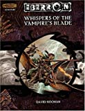 Whispers of the Vampire's Blade (Dungeon & Dragons d20 3.5 Fantasy Roleplaying, Eberron Setting Adventure) (0786935103) by Noonan, David