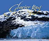 Glacier Bay: The Wild Beauty of Glacier Bay National Park (1570612102) by Bauer, Erwin