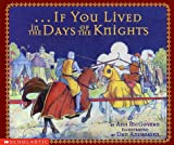 If You Lived In The Days Of The Knights (043910565X) by Ann Mcgovern
