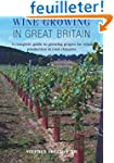 Wine Growing in Great Britain: A comp...