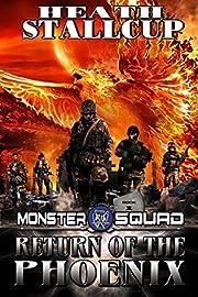 Return of the Phoenix: A Monster Squad Novel 1