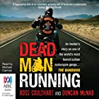 Dead Man Running: An Insider's Story on One of the World's Most Feared Outlaw Motorcycle Gangs ... The Bandidos Hörbuch von Ross Coulthart, Duncan McNab Gesprochen von: Michael Carman