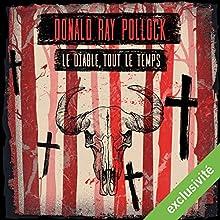 Le diable, tout le temps   Livre audio Auteur(s) : Donald Ray Pollock Narrateur(s) : Philippe Smolikowski