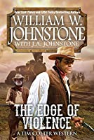 The Edge of Violence: A Tim Colter Western