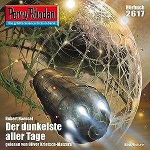 Der dunkelste aller Tage (Perry Rhodan 2617) Hörbuch