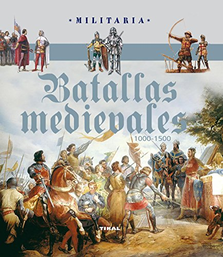 Batallas medievales 1000-1500 (Militaria)