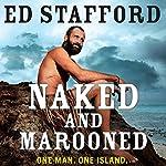 Naked and Marooned: One Man. One Island. | Ed Stafford