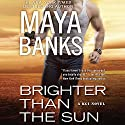 Brighter Than the Sun: KGI Series, Book 11 Hörbuch von Maya Banks Gesprochen von: Tad Branson