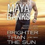 Brighter Than the Sun: KGI Series, Book 11   Maya Banks