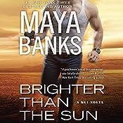 Brighter Than the Sun: KGI Series, Book 11 | [Maya Banks]