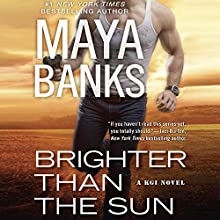 Brighter Than the Sun: KGI Series, Book 11 Audiobook by Maya Banks Narrated by Tad Branson