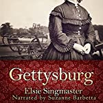 Gettysburg: Stories of the Red Harvest and the Aftermath | Elsie Singmaster