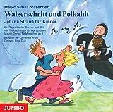Walzerschritt und Polkahit. Johann Strauß für Kinder. CD: Ein Konzert unter Donner und Blitz mit Tritsch-Tratsch an der schönen blauen Donau für Menschen ab 5