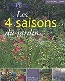 echange, troc Marie-Christine Bringer, Hamid Dali, Christiane Hilaire, Patrick Lallemant, Collectif - Les 4 saisons du jardin