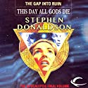 This Day All Gods Must Die: The Gap into Ruin: The Gap Cycle, Book 5 (       UNABRIDGED) by Stephen R. Donaldson Narrated by Scott Brick