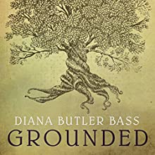 Grounded: Finding God in the World - A Spiritual Revolution Audiobook by Diana Butler Bass Narrated by Diana Butler Bass