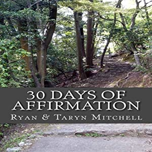 30 Days of Affirmation: Becoming a Better Me! | [Taryn A. Mitchell]