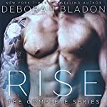 RISE - The Complete Series: Part One, Part Two & Part Three | Deborah Bladon