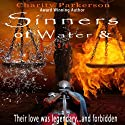 Sinners of Water & Fire: Sinners, Book 4 Audiobook by Charity Parkerson Narrated by Karl Steudel