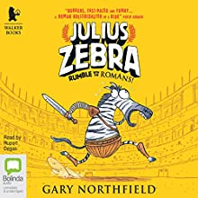 Rumble with the Romans: Julius Zebra, Book 1 (       UNABRIDGED) by Gary Northfield Narrated by Rupert Degas