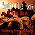 South of the Pecos Audiobook by Norm Bass Narrated by Doc Savage