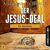 Ex Machina (Der Jesus-Deal 2) | Andreas Eschbach
