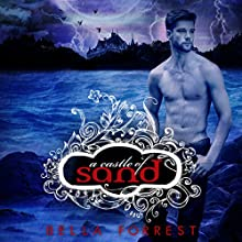 A Castle of Sand: A Shade of Vampire, Book 3 Audiobook by Bella Forrest Narrated by Emma Galvin, Zachary Webber, Holter Graham, Michael Braun, Becca Battoe