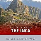 History for Kids: The Inca Hörbuch von  Charles River Editors Gesprochen von: Tracey Norman