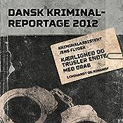 Kærlighed og trusler endte med drab (Dansk Kriminalreportage 2012) | Jens Flyger