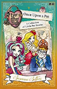 Ever After High: Once Upon a Pet: A Collection of Little Pet Stories (Ever After High School Stories)