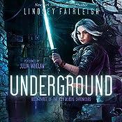 Underground: Kat Dubois Chronicles, Book 3 | Lindsey Fairleigh