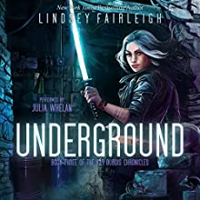 Underground: Kat Dubois Chronicles, Book 3 Audiobook by Lindsey Fairleigh Narrated by Julia Whelan