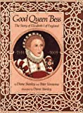 Good Queen Bess: The Story of Elizabeth I of England (0027868109) by Stanley, Diane
